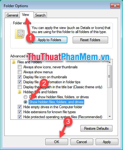 Chọn tab View - Tích chọn chọn dòng Show hidden files, folders, and drives