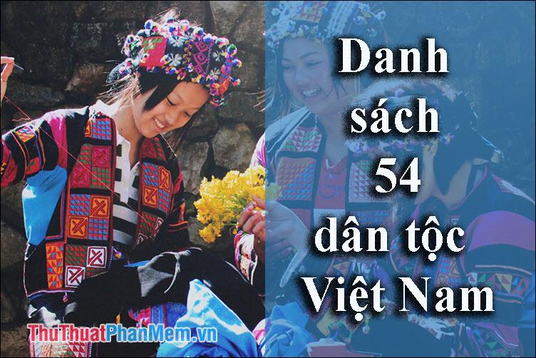 Danh sách 54 dân tộc Việt Nam cập nhật mới nhất