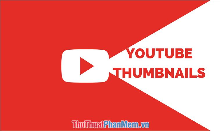 Thumbnail có ý nghĩa gì?