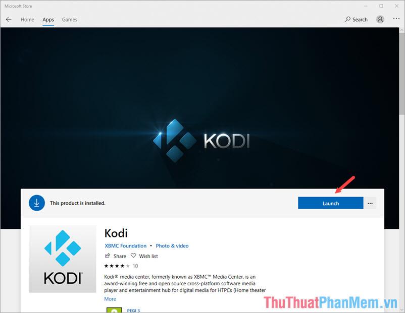 Bấm vào Launch để khởi chạy Kodi