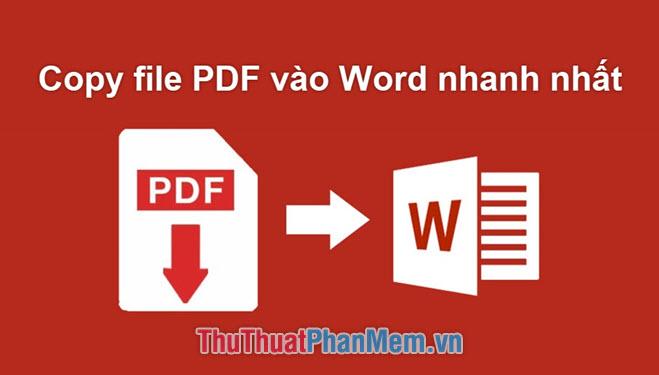 Cách chèn, copy file pdf vào Word nhanh và chuẩn nhất