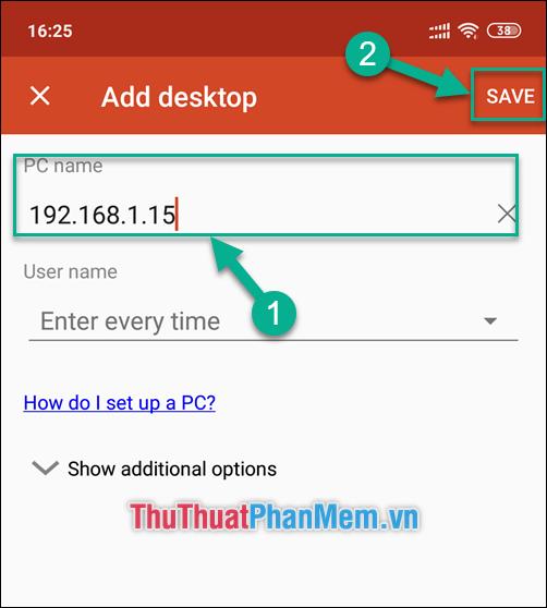 Nhập địa chỉ IP của máy tính vào ô PC name - Nhấn Save