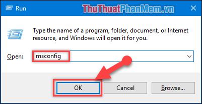 Ấn tổ hợp phím Windows + Rvà gõ tìm msconfig