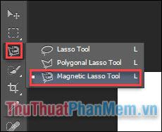Chọn công cụ Magnetic Lasso Tool (L)