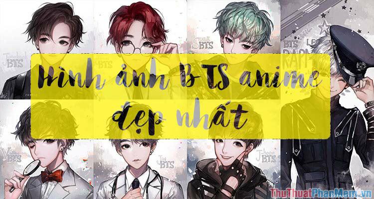 BTS Anime - Những hình ảnh BTS Anime Đẹp nhất