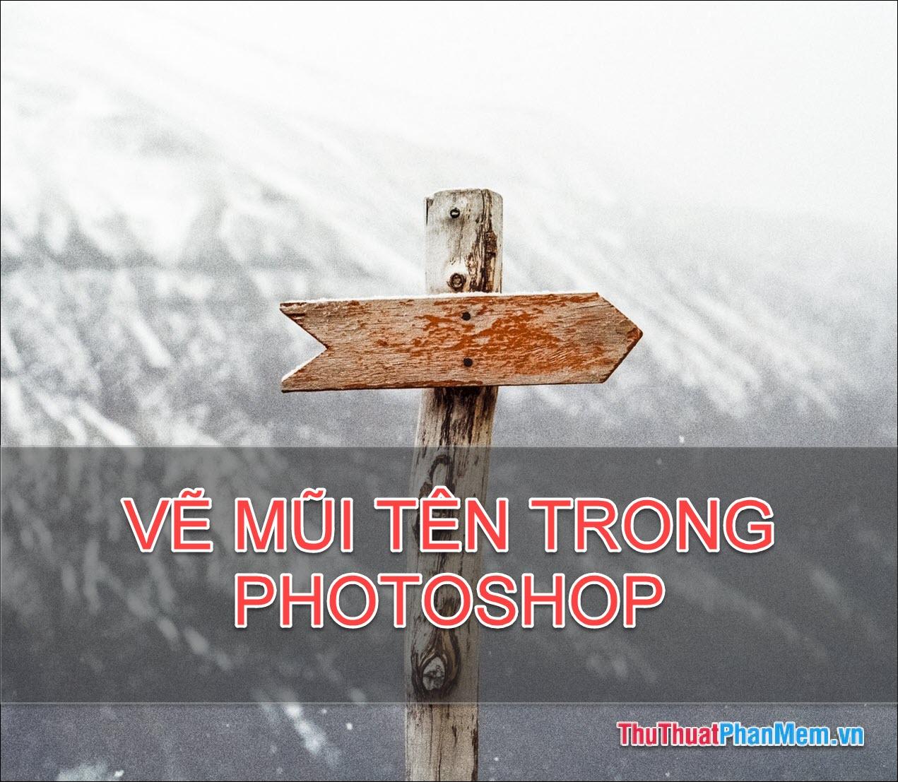 Cách vẽ mũi tên trong Photoshop