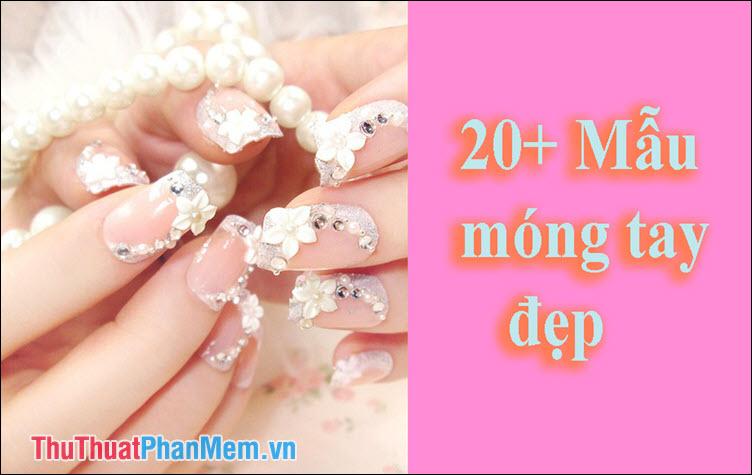 20+ Mẫu móng tay đẹp nhất