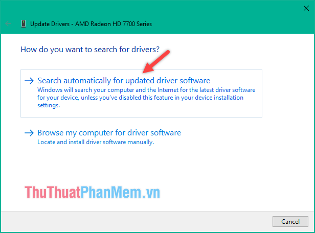 Chọn mục Search automatically for update driver software