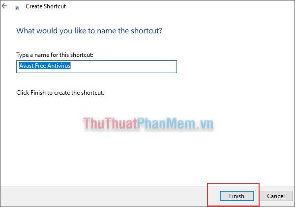 Đặt tên cho Shortcut và nhấn Finish để hoàn tất