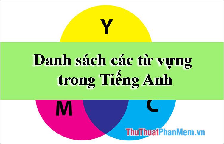 Màu sắc trong tiếng Anh - Danh sách các từ vựng màu sắc trong tiếng Anh