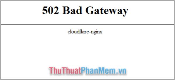 Dấu hiệu nhận biết lỗi 502 bad gateway