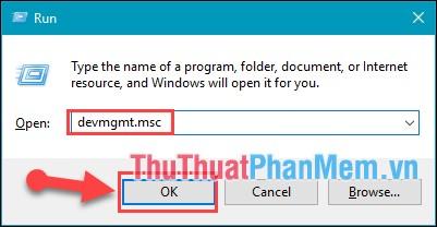 Ấn tổ hợp phím Windows + R, gõ lệnh devmgmt.msc ấn OK