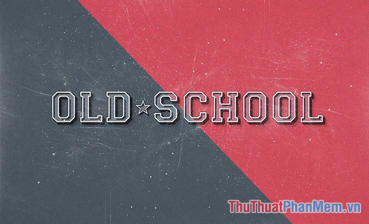 Hiệu ứng Old School cổ điển