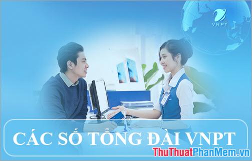 Các số tổng đài VNPT - Hotline chăm sóc khách hàng VNPT 24 7