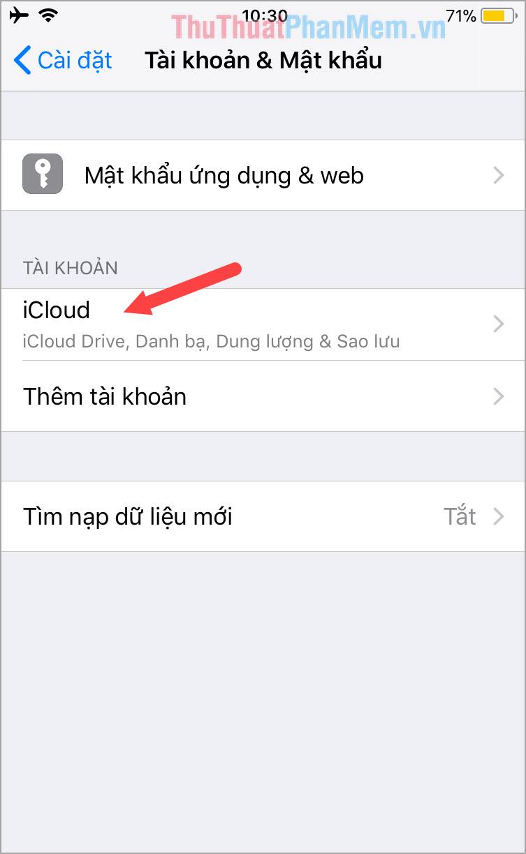 Chọn mục iCloud và đăng nhập tài khoản iCloud của bạn