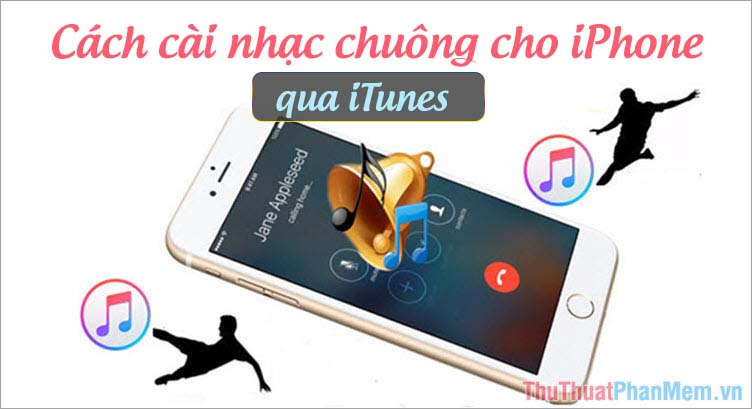 Cách cài nhạc chuông cho iPhone bằng iTunes