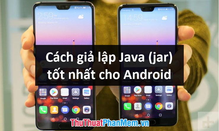Cách giả lập Java trên Android