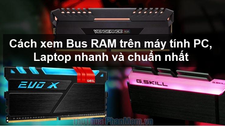 Cách xem Bus RAM trên máy tính PC