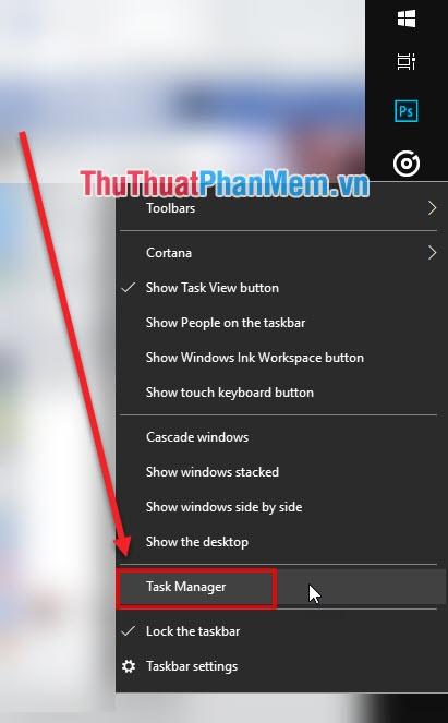 Click chuột phải vào Taskbar và chọn Task Manager