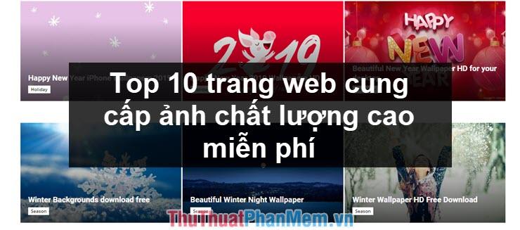Top 10 trang web cung cấp ảnh chất lượng cao miễn phí