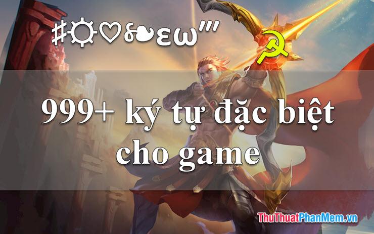999+ ký tự đặc biệt cho game