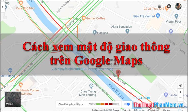 Cách xem mật độ giao thông trên Google Maps