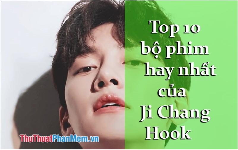 Top 10 bộ phim hay nhất của Ji Chang Wook không thể bỏ qua
