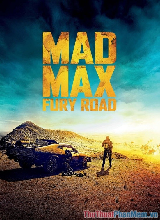 Mad Max Fury Road – Max điên