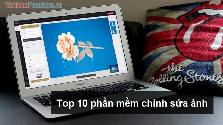 Top 10 phần mềm chỉnh sửa ảnh chuyên nghiệp nhất hiện nay