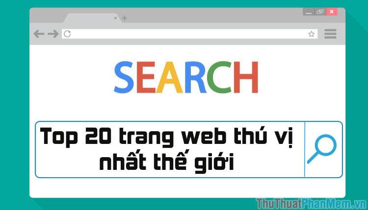 Top 20 trang web thú vị nhất thế giới