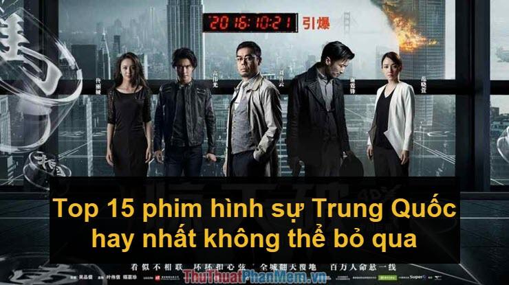 Top 15 phim hình sự Trung Quốc hay nhất không thể bỏ qua
