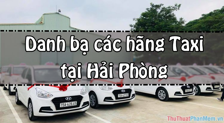 Danh bạ các hãng Taxi Hải Phòng cập nhật mới nhất 2020