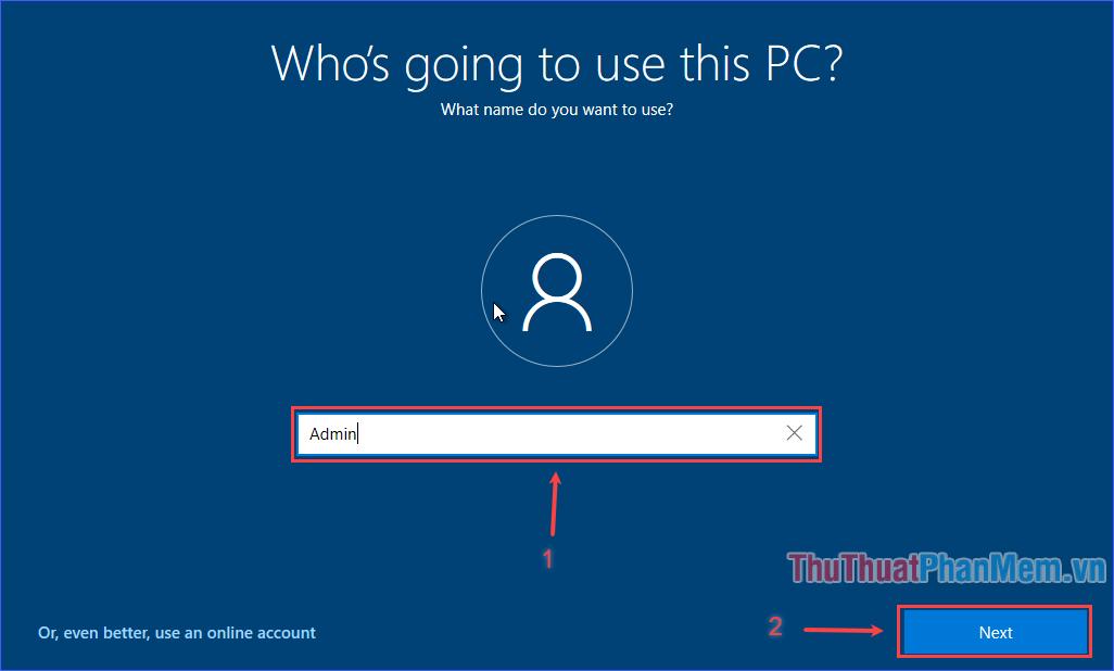 Đặt tên tài khoản sử dụng máy tính rồi ấn Next