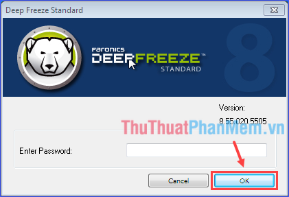 Điền mật khẩu để truy cập vào Deep Freeze rồi ấn OK