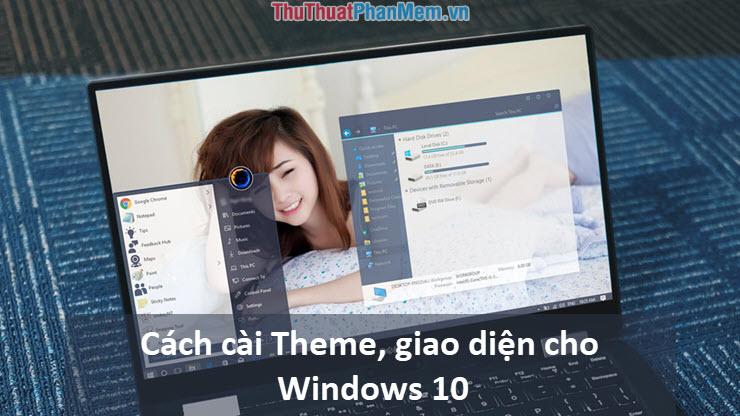 Cách cài Theme, giao diện cho Windows 10