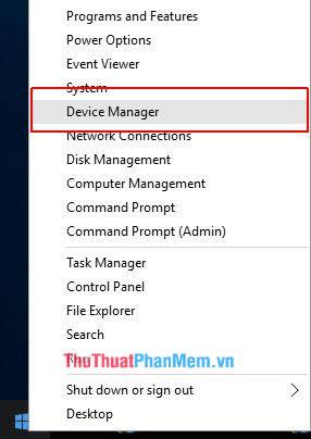 Click chuột phải vào biểu tượng Windows và chọn Device Manager