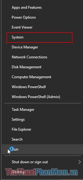 Click chuột phải vào biểu tượng Windows và chọn System