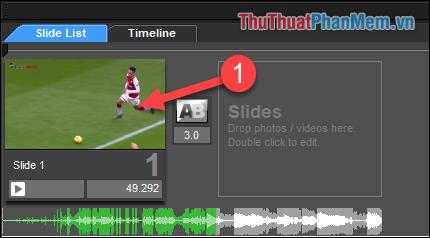 Click 2 lần vào video đã chọn ở tab Slide List
