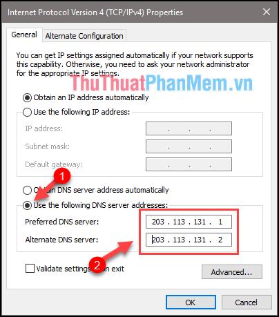 Tích chọn dòng Use the following DNS server addresses, sau đó nhập DNS