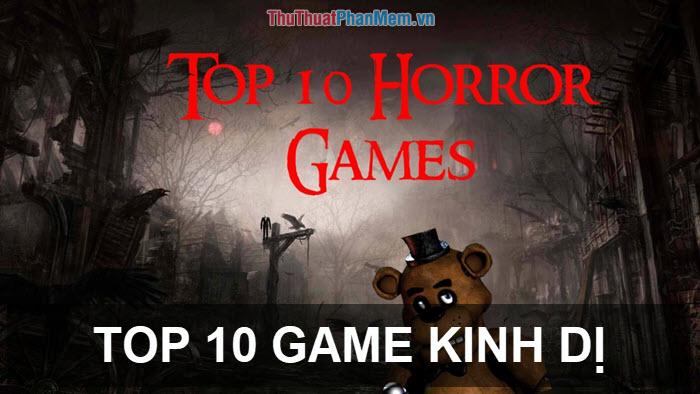 Top 10 game kinh dị hay nhất cho PC