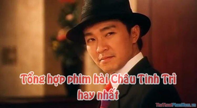 Top 10 phim hài hay nhất của Châu Tinh Trì - Những bộ phim hay nhất của Châu Tinh Trì