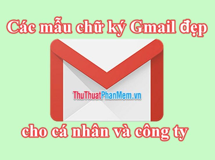 Các mẫu chữ ký Gmail đẹp cho cá nhân, công ty