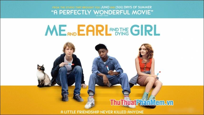 Me and Earl and the Dying Girl – Tôi, Earl và Cô bạn hấp hối
