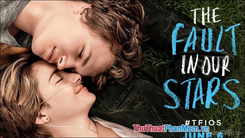 The Faults in our stars – Khi lỗi thuộc về những vì sao