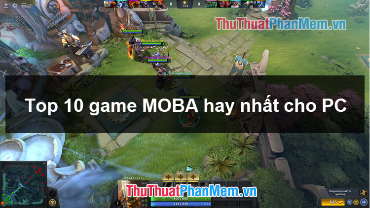 Top 10 game MOBA hay cho PC