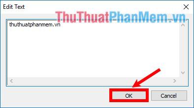 Xuất hiện khung Edit Text, nhập chữ và chọn OK