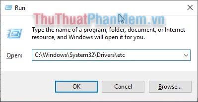 Mở cửa sổ Run và nhập C:\Windows\System32\Drivers\etc