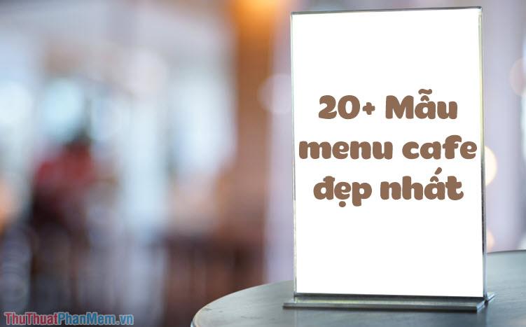 20+ Mẫu menu cafe đẹp nhất