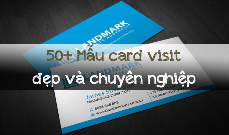50+ Mẫu card visit đẹp, chuyên nghiệp và sang trọng nhất