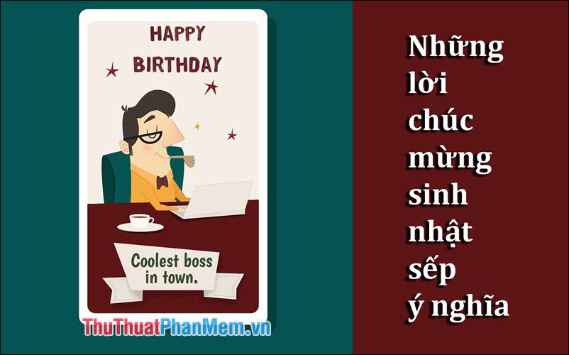 Những lời chúc mừng sinh nhật sếp hay nhất ý nghĩa nhất
